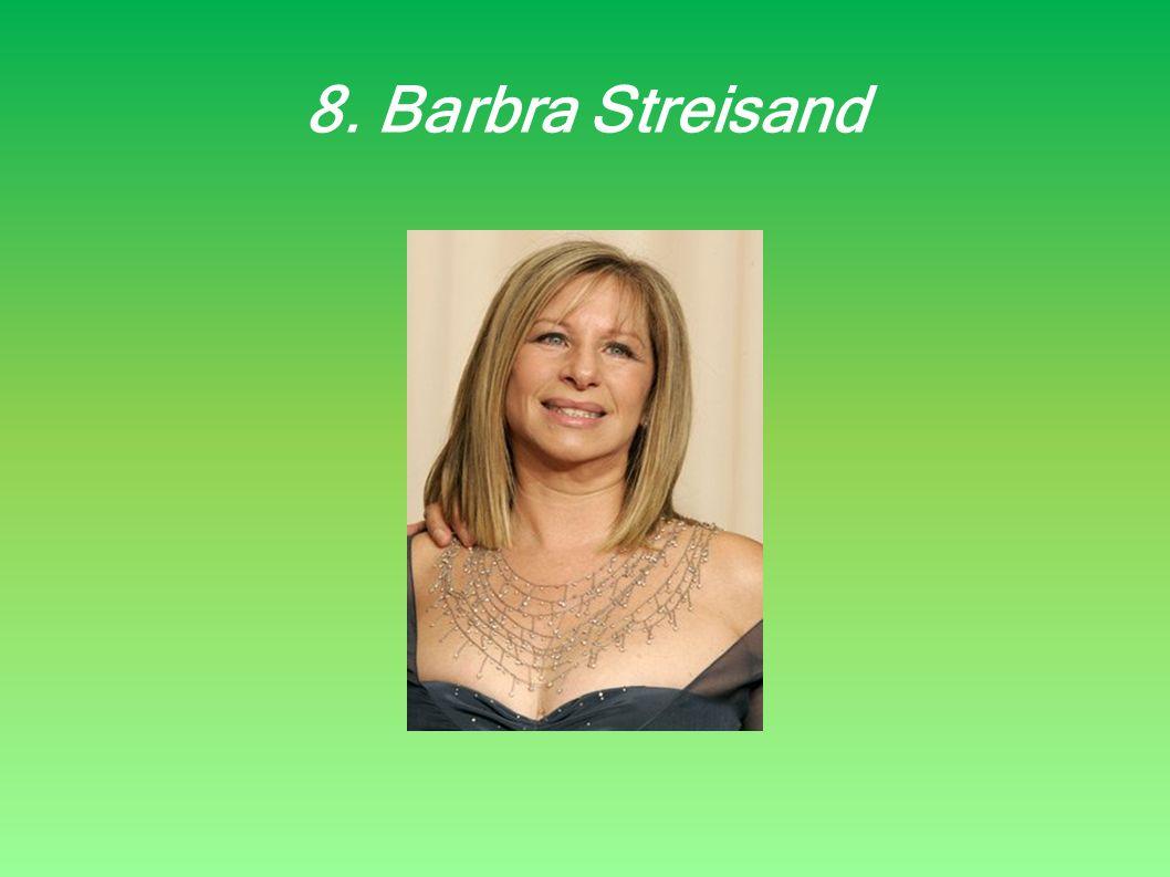 8. Barbra Streisand