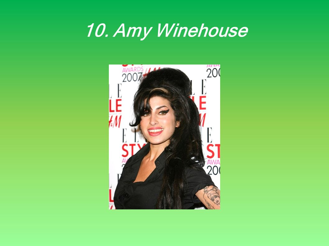 10. Amy Winehouse