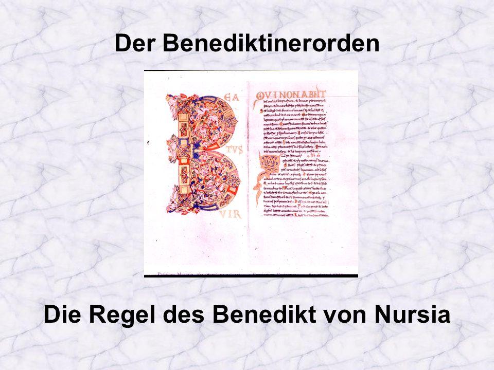 Der Benediktinerorden Die Regel des Benedikt von Nursia
