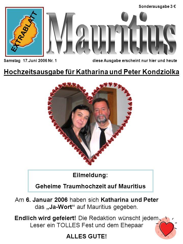 Sonderausgabe 3 € Mauritius. EXTRABLATT. Samstag 17.Juni 2006 Nr. 1 diese Ausgabe erscheint nur hier und heute.