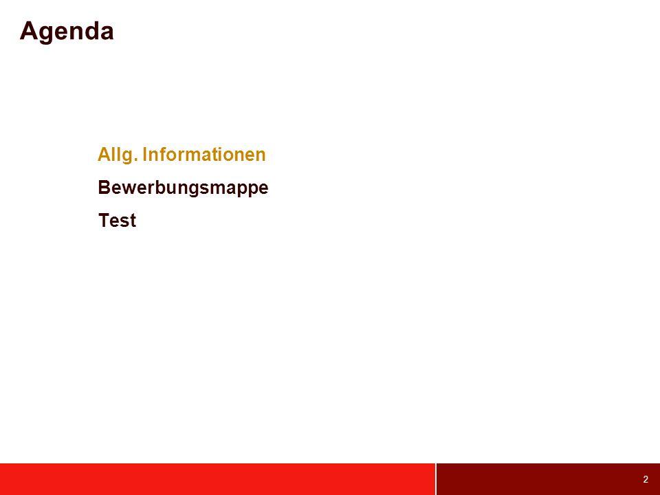 Agenda Allg. Informationen Bewerbungsmappe Test