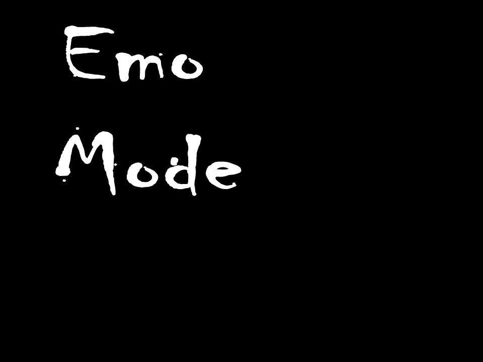 Emo Mode