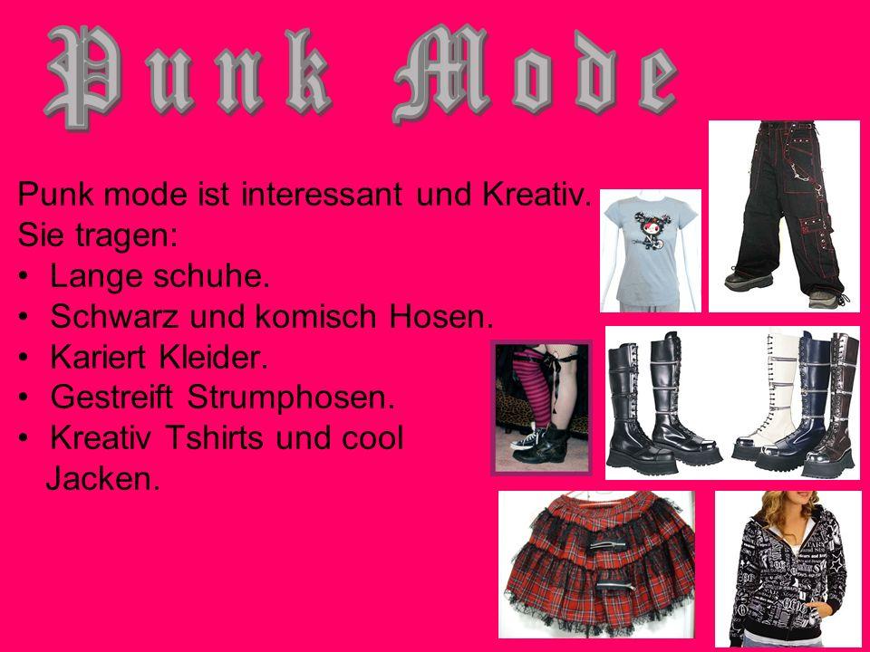 Punk Mode Punk mode ist interessant und Kreativ. Sie tragen: