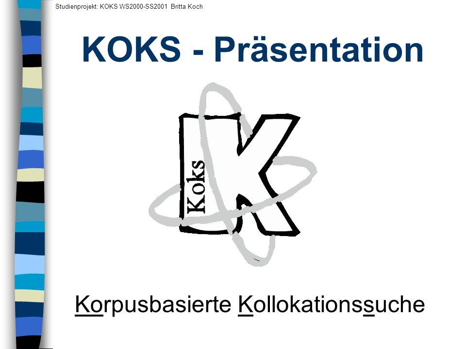 KOKS - Präsentation Korpusbasierte Kollokationssuche