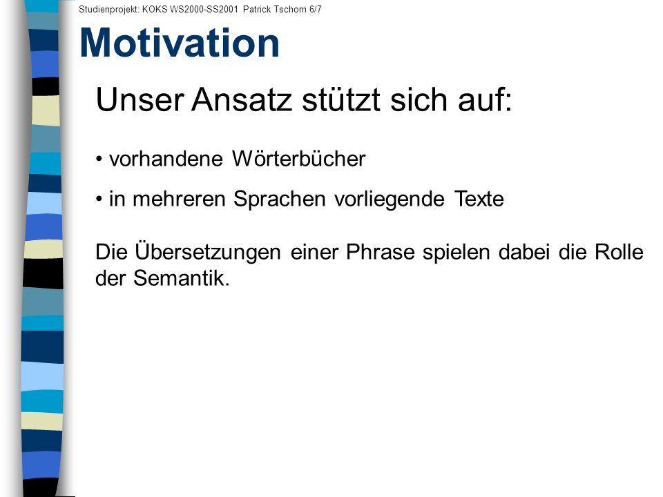 Motivation Unser Ansatz stützt sich auf: vorhandene Wörterbücher