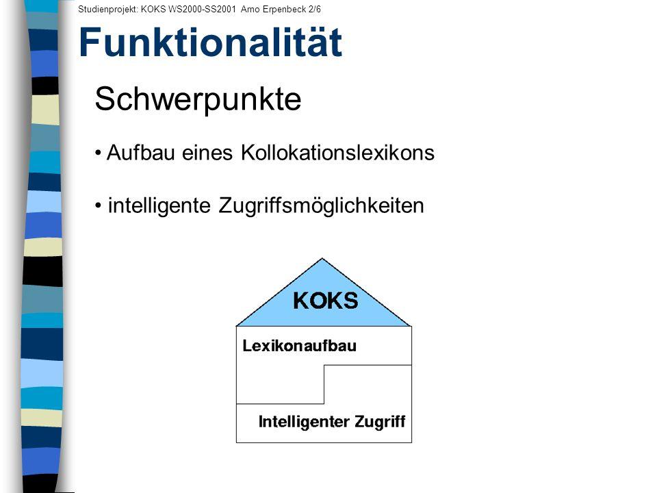Funktionalität Schwerpunkte Aufbau eines Kollokationslexikons