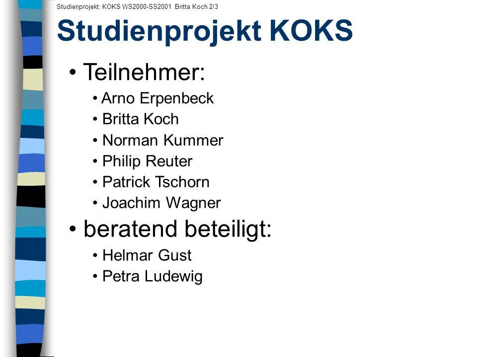 Studienprojekt KOKS Teilnehmer: beratend beteiligt: Arno Erpenbeck
