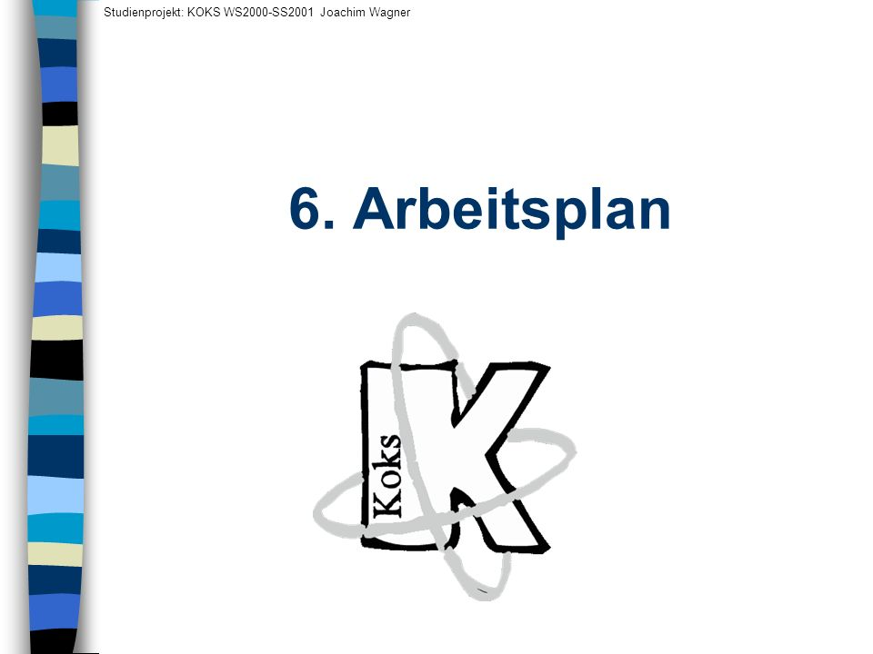 Studienprojekt: KOKS WS2000-SS2001 Joachim Wagner