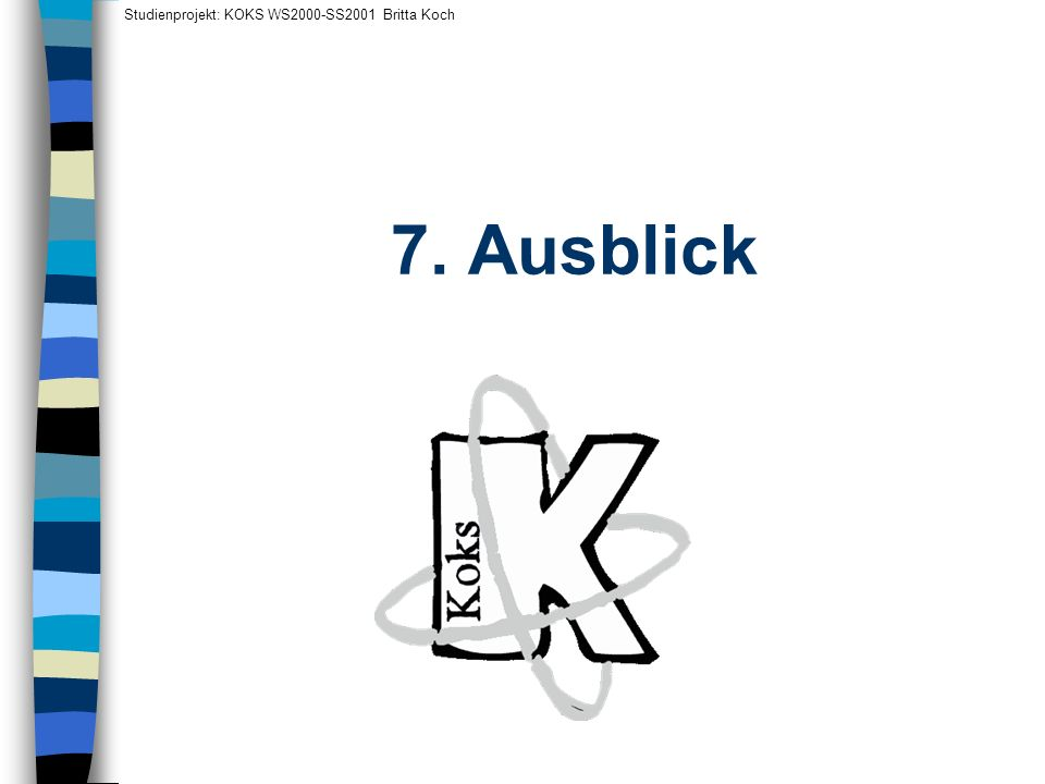 Studienprojekt: KOKS WS2000-SS2001 Britta Koch