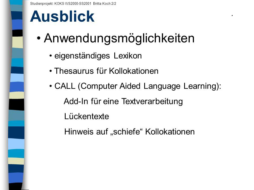 Ausblick Anwendungsmöglichkeiten . eigenständiges Lexikon