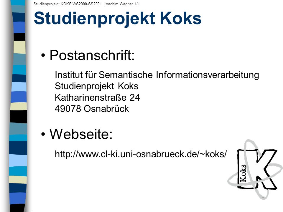 Studienprojekt Koks Postanschrift: Webseite: