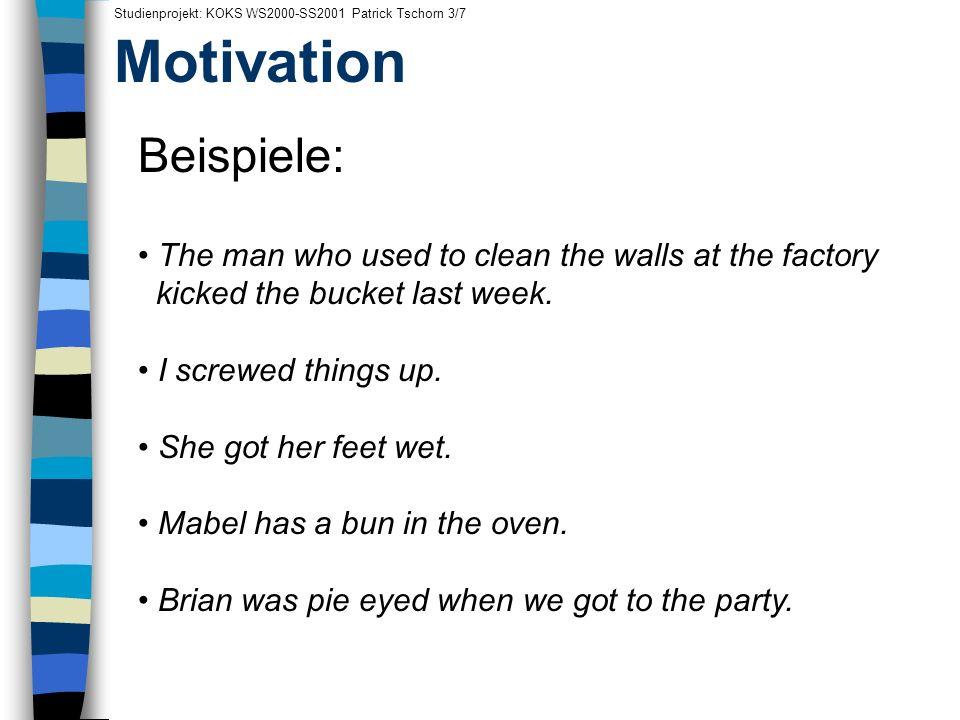 Motivation Beispiele: