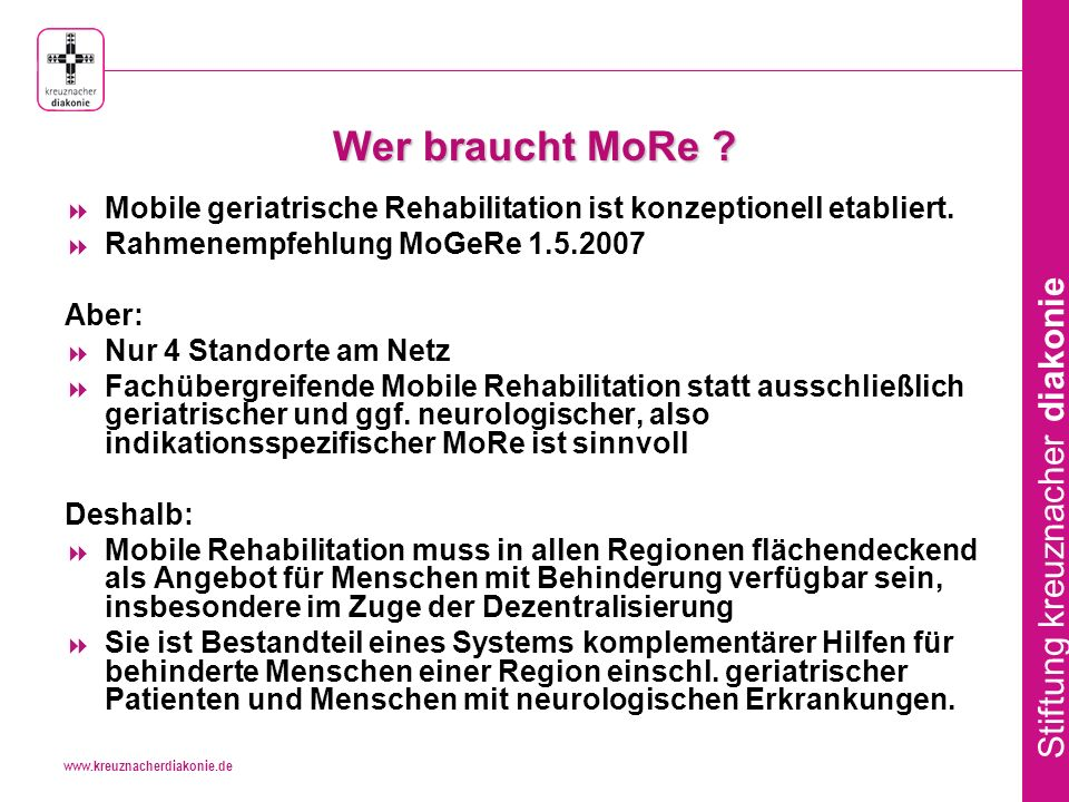 Wer braucht MoRe Mobile geriatrische Rehabilitation ist konzeptionell etabliert. Rahmenempfehlung MoGeRe 1.5.2007.