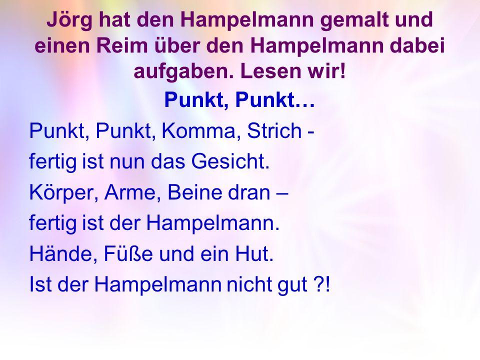 Jörg hat den Hampelmann gemalt und einen Reim über den Hampelmann dabei aufgaben. Lesen wir!