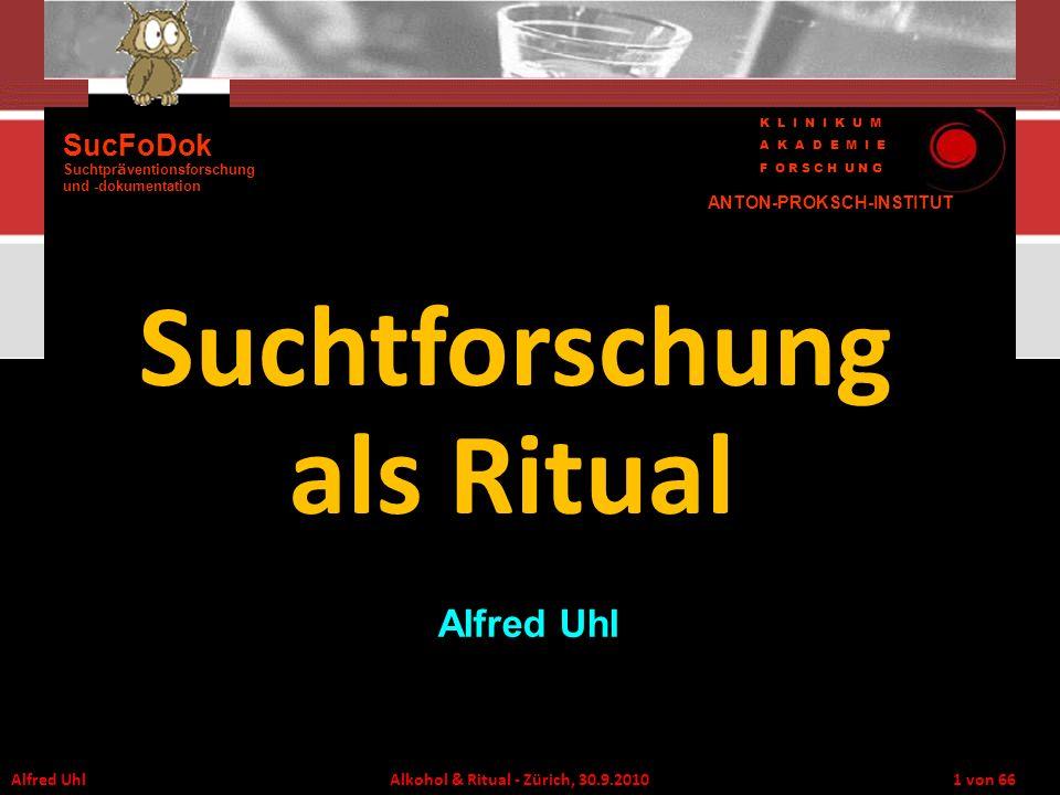 Suchtforschung als Ritual Alfred Uhl