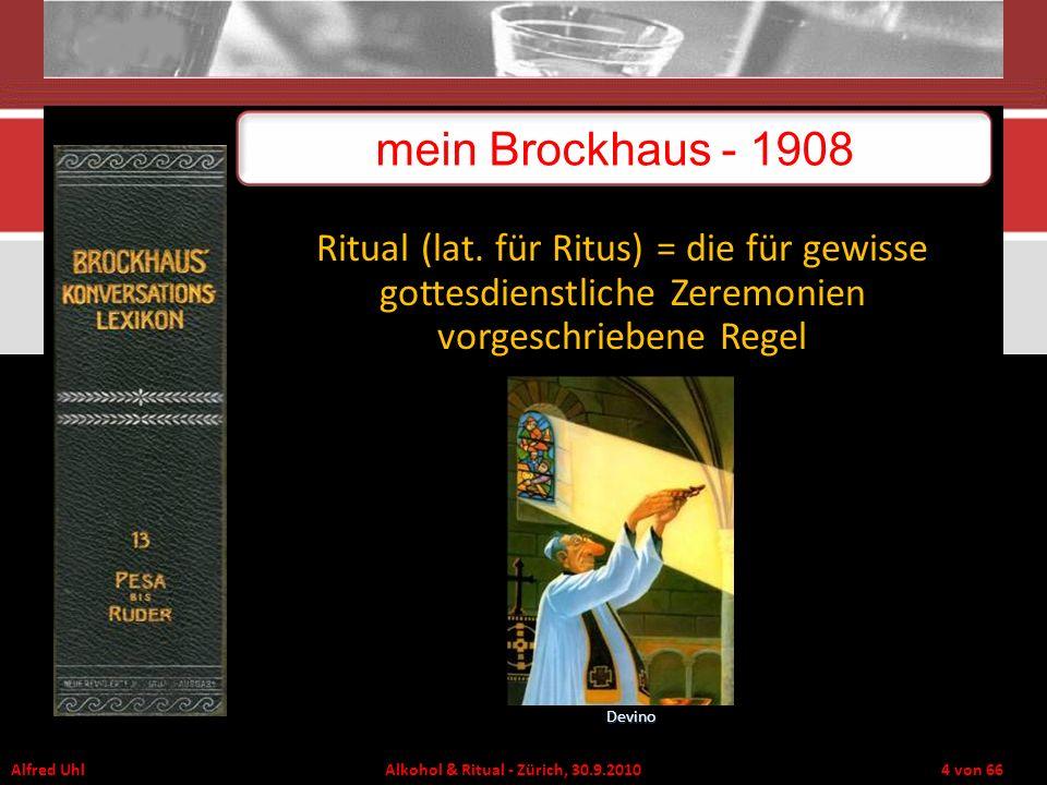 mein Brockhaus - 1908 Ritual (lat. für Ritus) = die für gewisse gottesdienstliche Zeremonien vorgeschriebene Regel.