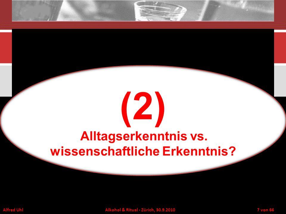 (2) Alltagserkenntnis vs. wissenschaftliche Erkenntnis