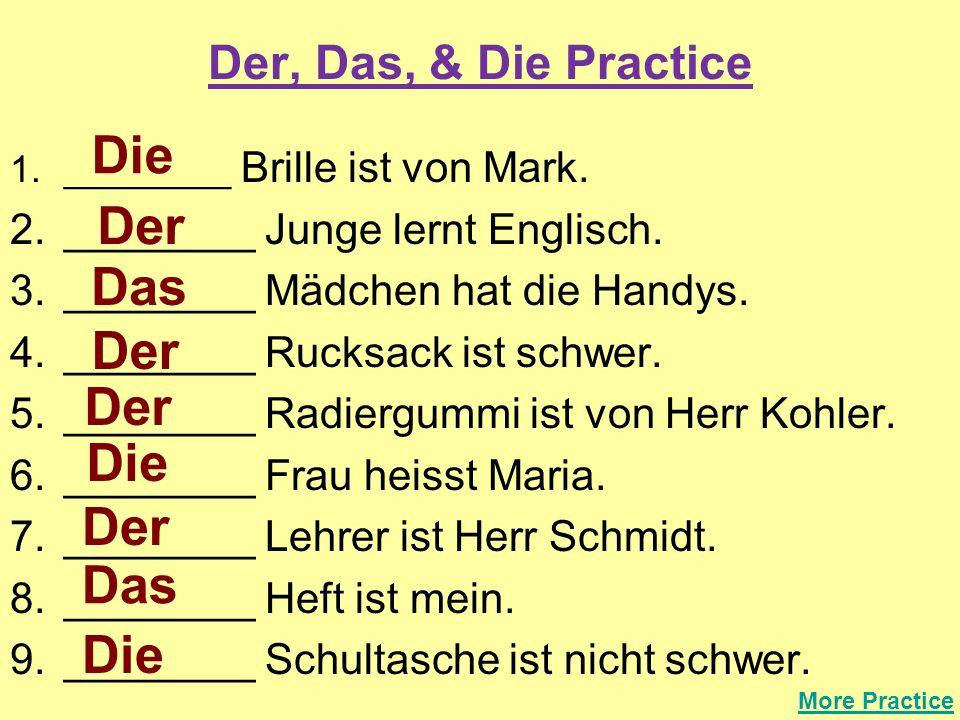 Die Der Das Der Der Die Der Das Die Der, Das, & Die Practice