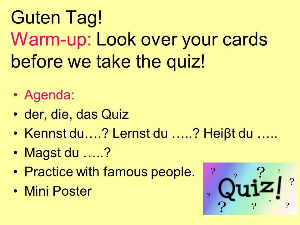 Guten Tag! Warm-up: Look over your cards before we take the quiz!