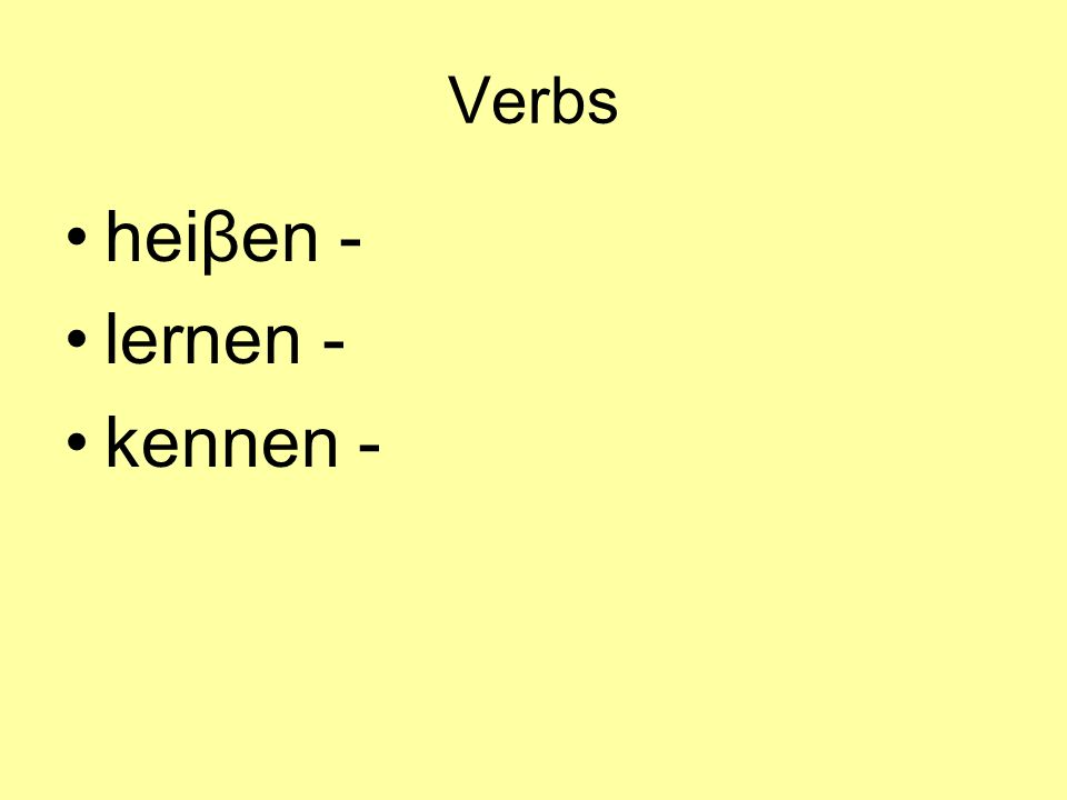 Verbs heiβen - lernen - kennen -