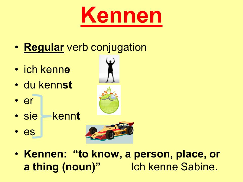 Kennen Regular verb conjugation ich kenne du kennst er sie kennt es