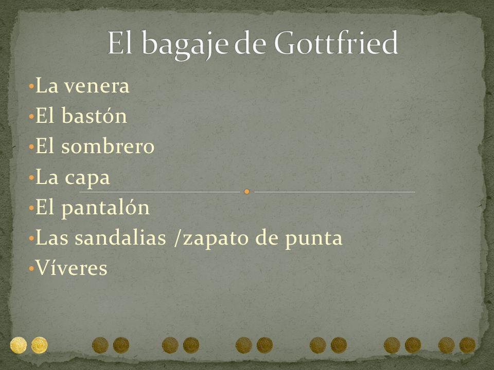 El bagaje de Gottfried La venera El bastón El sombrero La capa