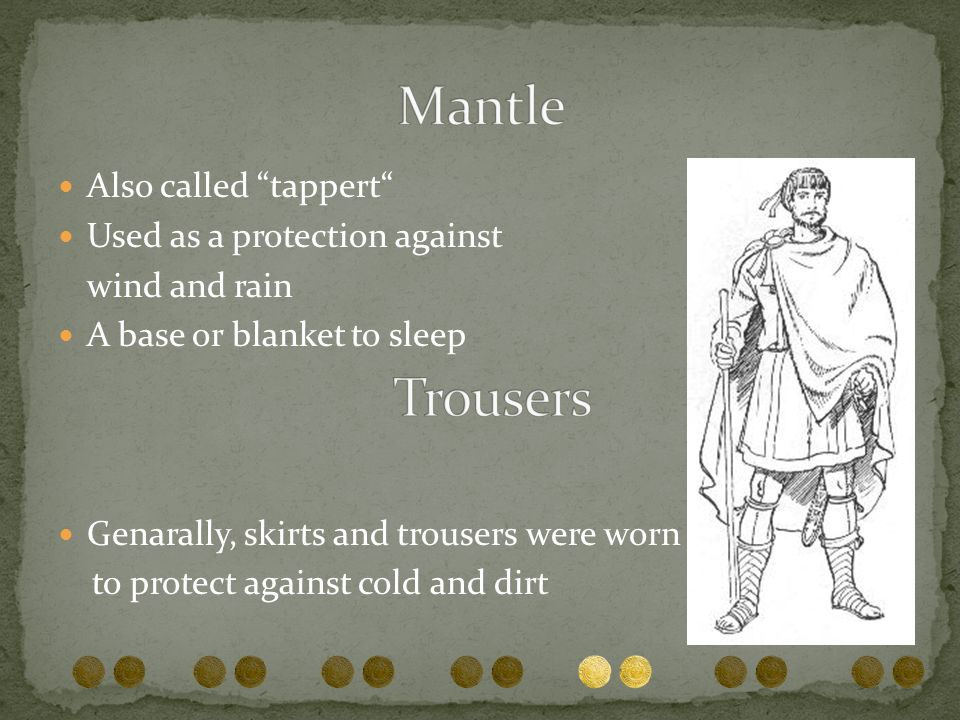 Mantle Trousers Also called tappert Used as a protection against