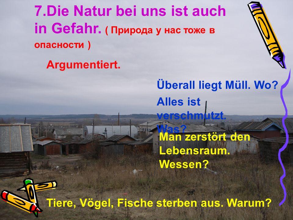 7. Die Natur bei uns ist auch in Gefahr
