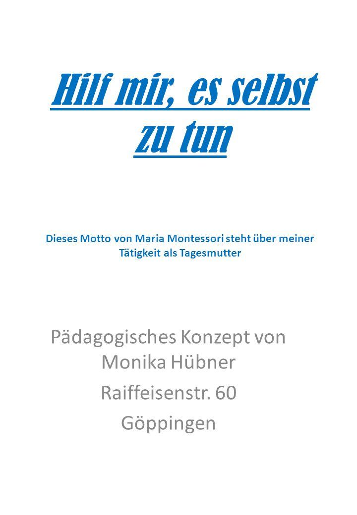 Pädagogisches Konzept von Monika Hübner Raiffeisenstr. 60 Göppingen