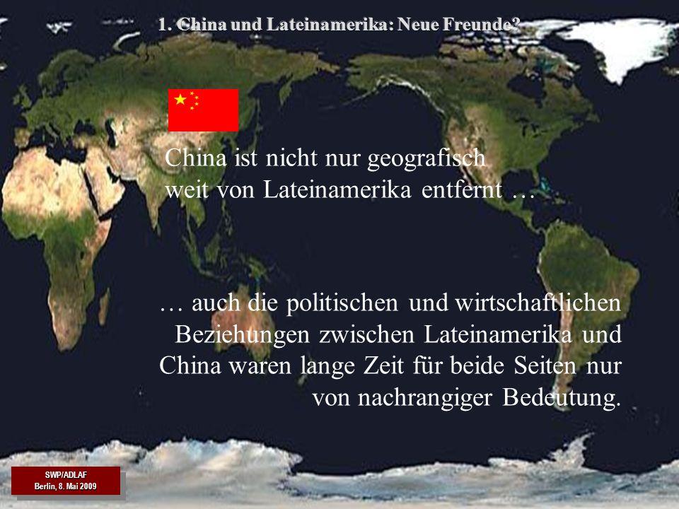1. China und Lateinamerika: Neue Freunde