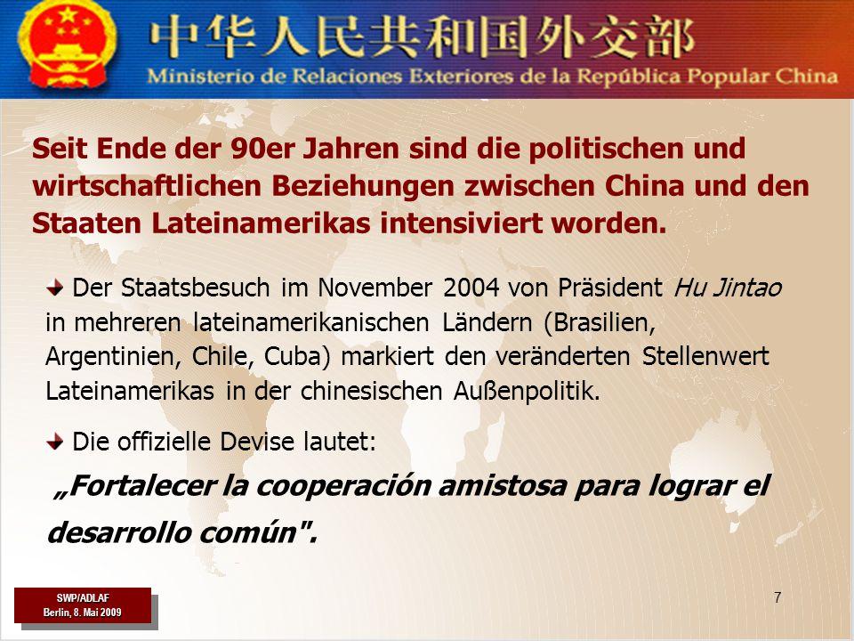 Seit Ende der 90er Jahren sind die politischen und wirtschaftlichen Beziehungen zwischen China und den Staaten Lateinamerikas intensiviert worden.