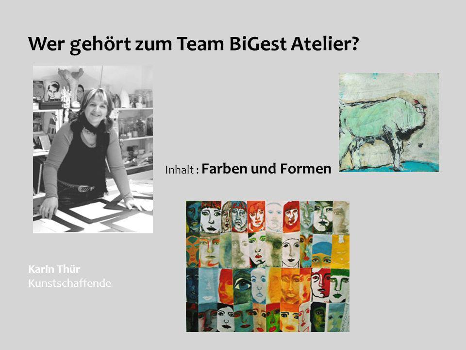 Wer gehört zum Team BiGest Atelier