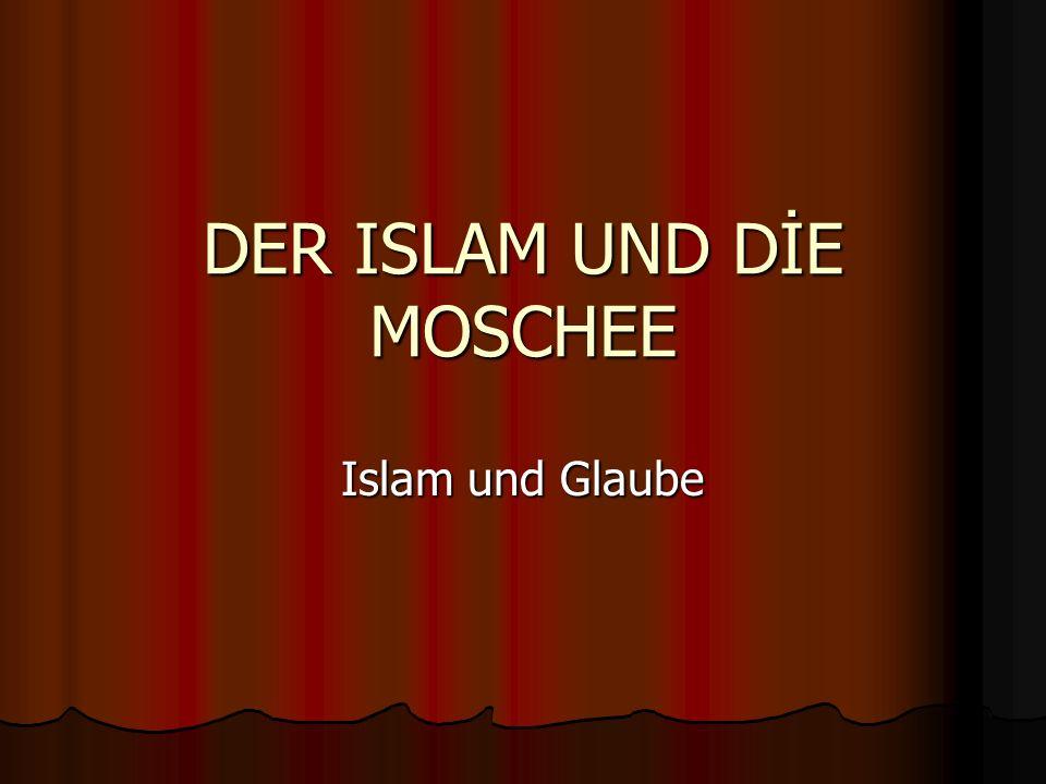 DER ISLAM UND DİE MOSCHEE