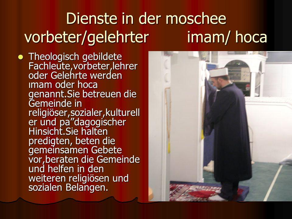 Dienste in der moschee vorbeter/gelehrter imam/ hoca