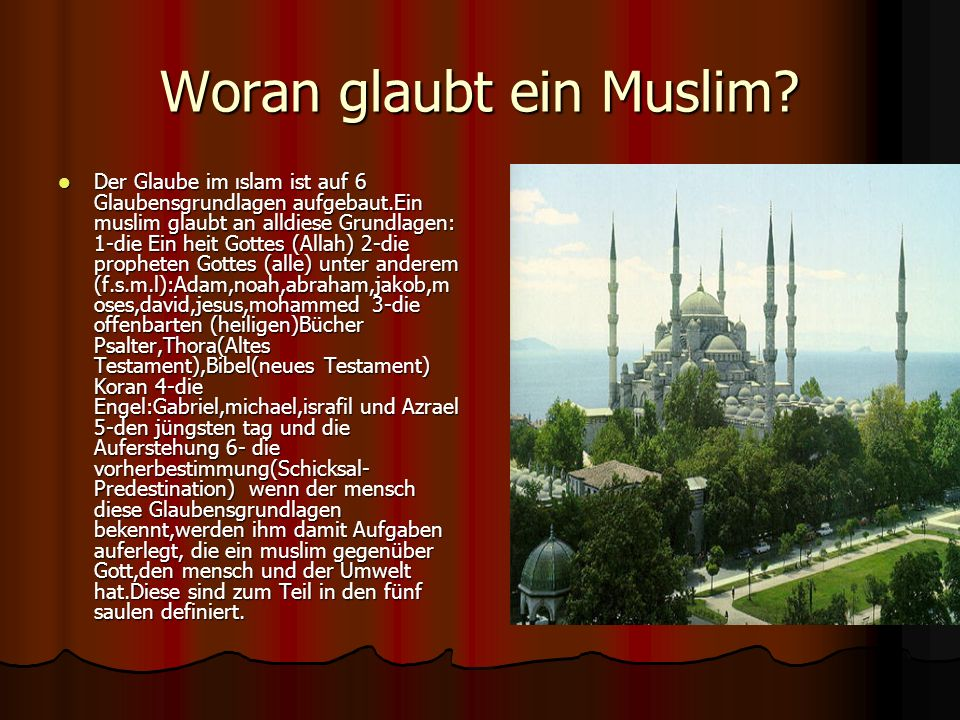 Woran glaubt ein Muslim
