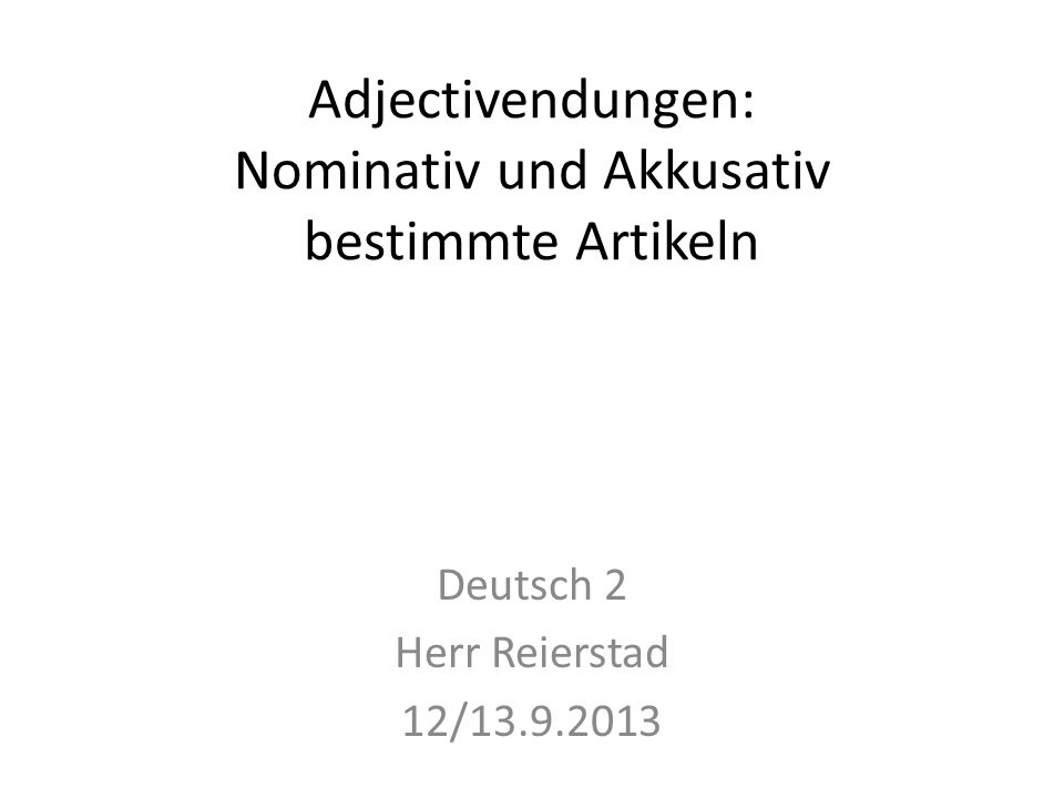 Adjectivendungen: Nominativ und Akkusativ bestimmte Artikeln