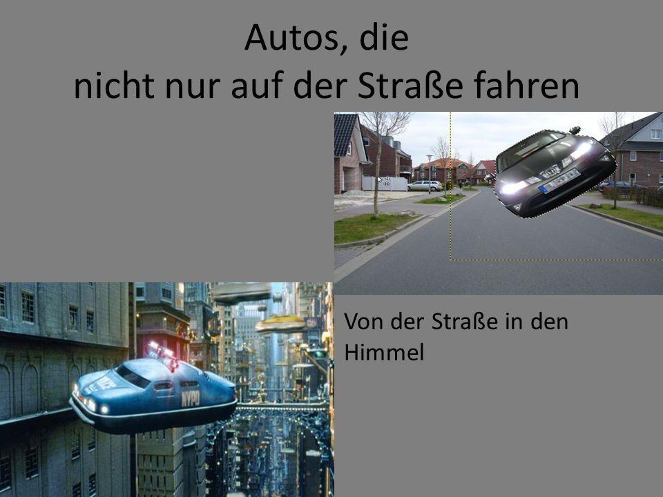 Autos, die nicht nur auf der Straße fahren