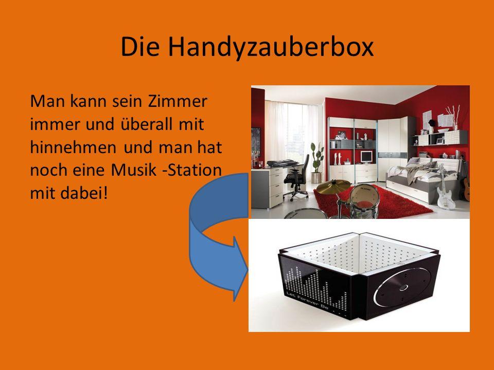 Die Handyzauberbox Man kann sein Zimmer immer und überall mit hinnehmen und man hat noch eine Musik -Station mit dabei!