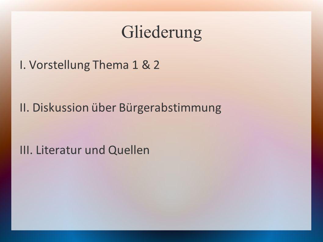 Gliederung I. Vorstellung Thema 1 & 2
