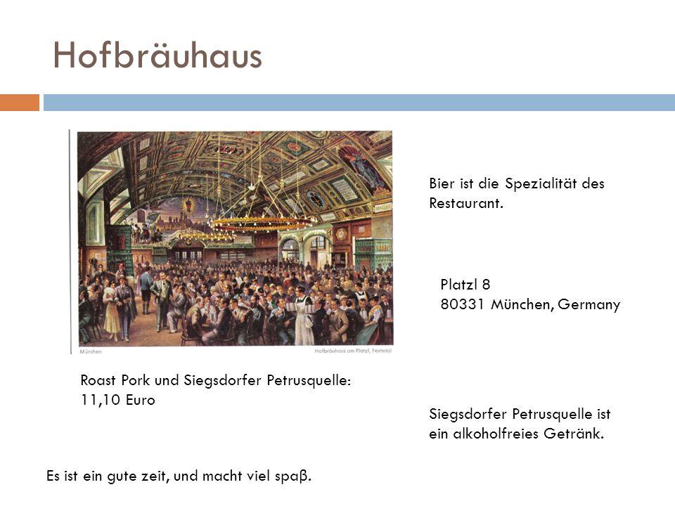 Hofbräuhaus Bier ist die Spezialität des Restaurant.