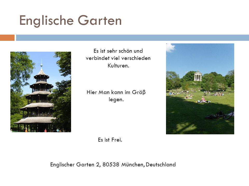 Englische GartenEs ist sehr schön und verbindet viel verschieden Kulturen. Hier Man kann im Gräβ legen.