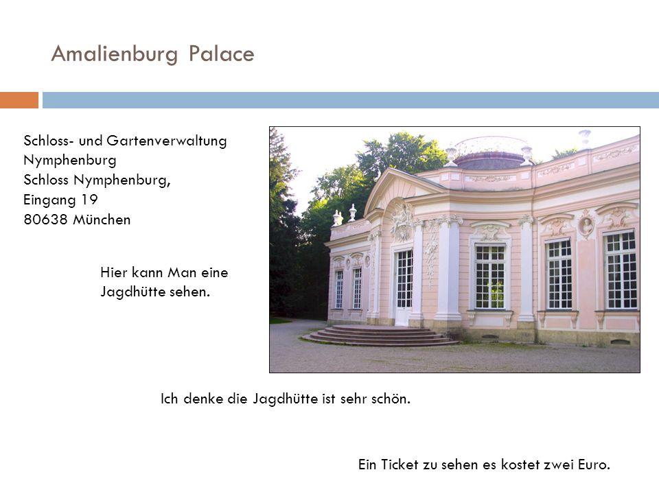 Amalienburg PalaceSchloss- und Gartenverwaltung Nymphenburg Schloss Nymphenburg, Eingang 19 80638 München.
