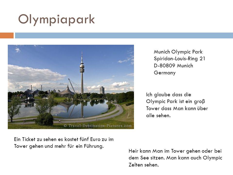 Olympiapark Munich Olympic Park Spiridon-Louis-Ring 21 D-80809 Munich