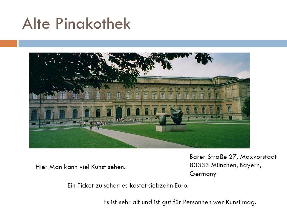 Alte PinakothekBarer Straße 27, Maxvorstadt 80333 München, Bayern, Germany. Hier Man kann viel Kunst sehen.