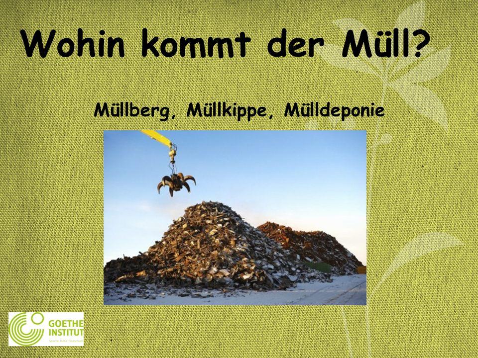Müllberg, Müllkippe, Mülldeponie