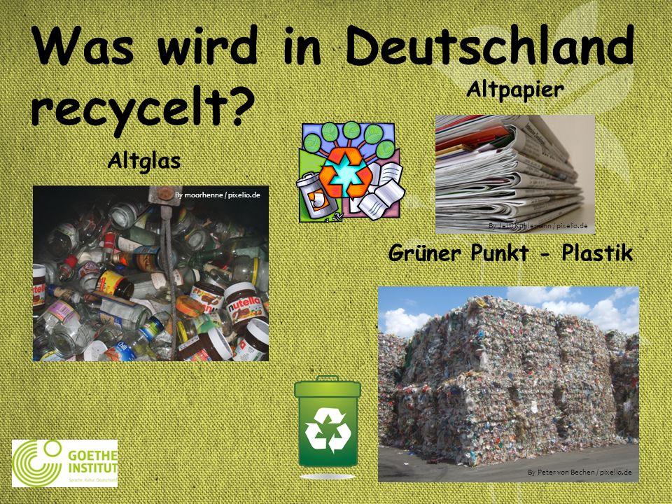 Was wird in Deutschland recycelt