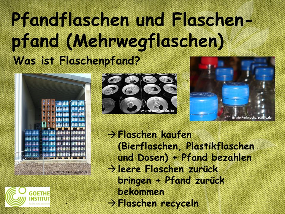 Pfandflaschen und Flaschen- pfand (Mehrwegflaschen)