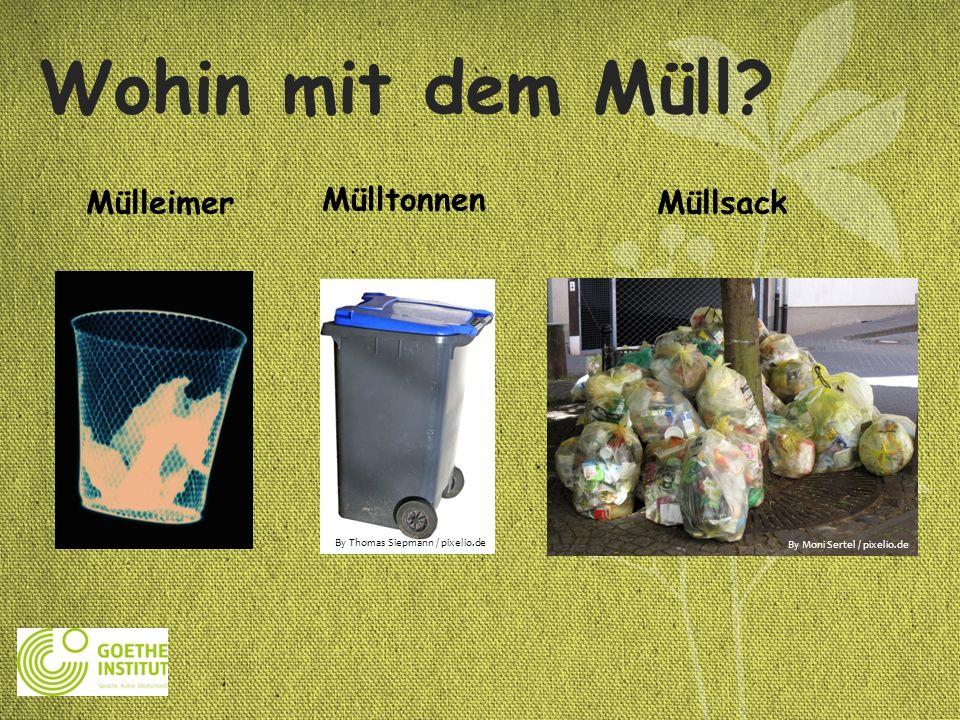 Wohin mit dem Müll Mülleimer Mülltonnen Müllsack