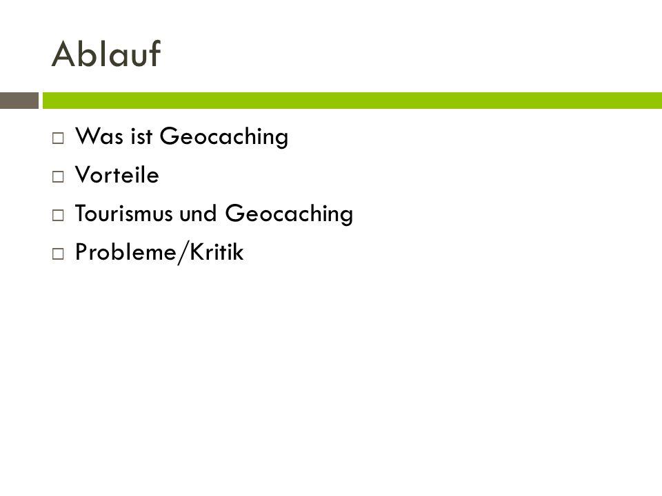 Ablauf Was ist Geocaching Vorteile Tourismus und Geocaching