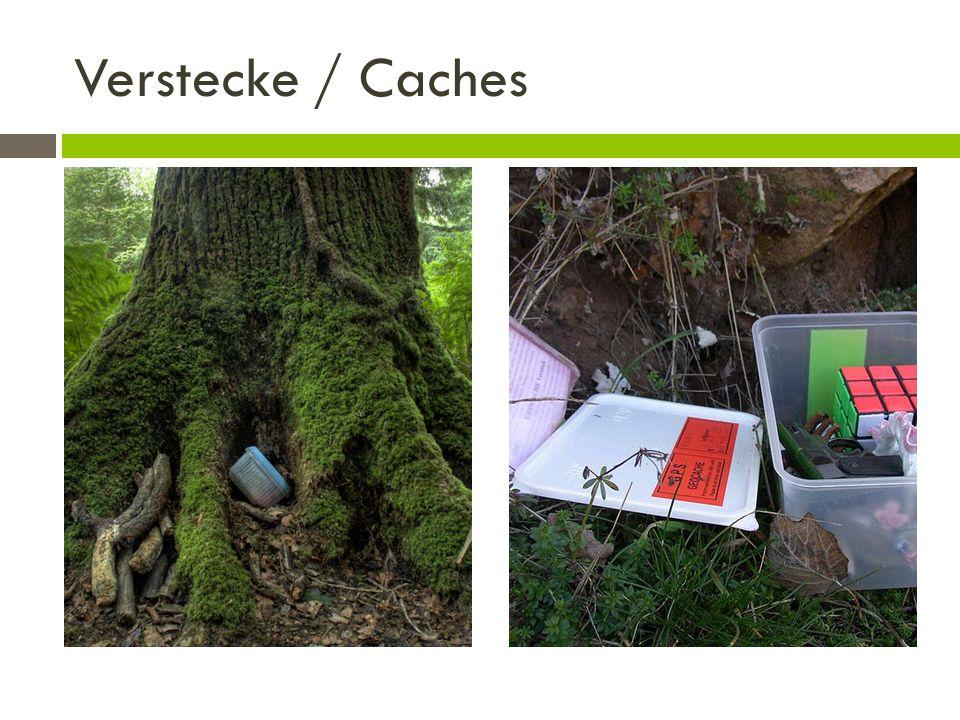 Verstecke / Caches